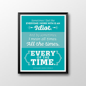The Office Kevin Malone Quote Season 8 Episode 22 Printable - Every of the Time - Teal and White