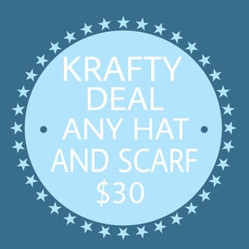 Combo of any hat and scarf already listed on my shop for this great price. Choose any color or colors.