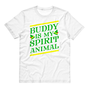 Buddy the Elf is My Spirit Animal T-Shirt