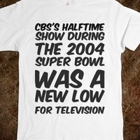 CBS'S HALFTIME SHOW DURING THE 2004 SUPER BOWL WAS A NEW LOW FOR TELEVISION