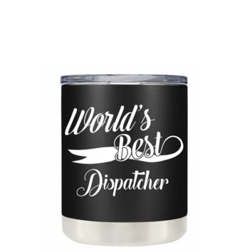 Worlds Best Dispatcher on Black 10 oz Tumbler