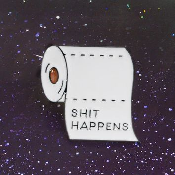 Cloth Backpack Accessories White Shit Happens Roll Paper Metal Enamel pins Funny Quote Badges Brooches for Men Women