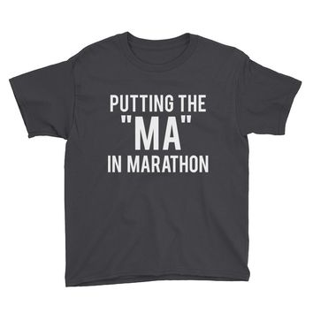 "Putting the ""Ma"" in Marathon - Youth T-Shirt"