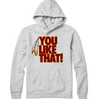 You Like That Hoodie . Washington shirt . Football shirt . For Washington fans .