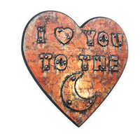 I Love You to the Moon Heart Wall Sign 3-D industrial art plaque with copper faux finish mixed media art