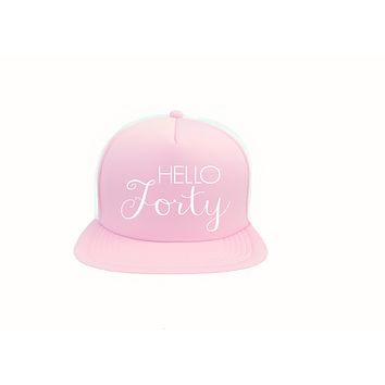 Hello Forty 40th Birthday Trucker Hat