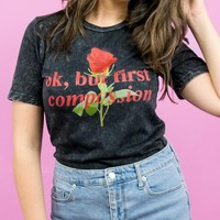 Ok, But First Compassion Unisex Shirt
