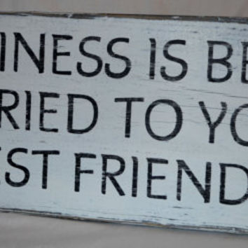 """Reclaimed Driftwood Wooden Sign, """"Happiness Is Being Married To Your Best Friend"""", handpainted"""