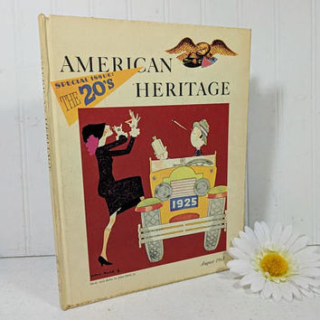 Special Issue: The Twenties - American Heritage August 1965 Volume XVI, Number 5 - Subscription Series of Books by The Magazine of History
