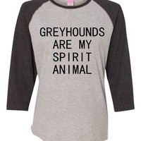 Greyhounds are My Spirit Animal LA Tee ladies Baseball Jersey Greyhound Rescue T Shirt