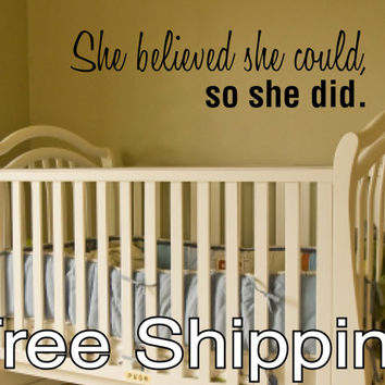 she Believed she could, so she did. - vinyl wall sticker decal art quote women FREE SHIP