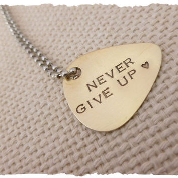 Brass Guitar Pick Necklace Never Give up - Music Student teacher gift hand stamped jewelry gift for him her son daughter inspirational