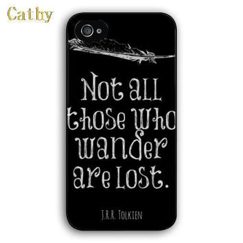 Lord of the Rings quote Not All Those Who Wander are Lost phone case for iphone 4 4s 5 5s 5c 6 6 plus mobile cover