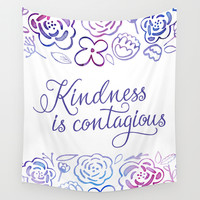 Kindness is Contagious Wall Tapestry by Noonday Design