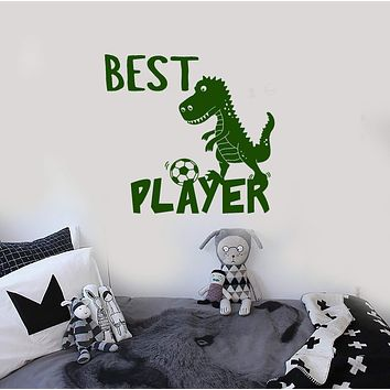 Vinyl Wall Decal Best Soccer Player Dinosaur Boys Sports Room Stickers Mural (ig5795)