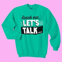 reach out lets talk sweatshirt green - Google Search