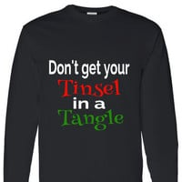 Women's long sleeve. Don't Get Your Tinsel in a Tangle. Long Sleeve Christmas Shirt. Holiday shirt. Women's tops. Women's Clothing.