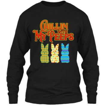 Chillin With My Peeps T-shirt Funny Easter Bunny Rabbit Tee LS Ultra Cotton Tshirt