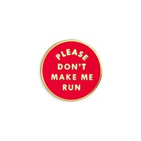 Bando Enamel Pin - Please Don't Make Me Run
