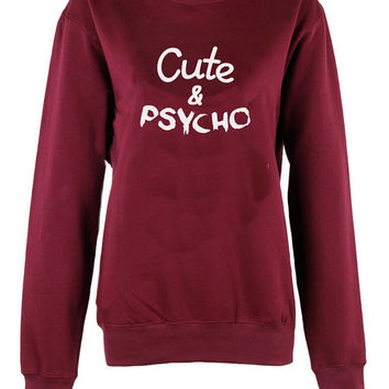 Cute and Psycho crew neck shirt unisex womens mens ladies  print  sweatshirt
