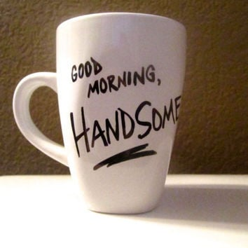 Good Morning Handsome/Beautiful Mug by WordedWell on Etsy
