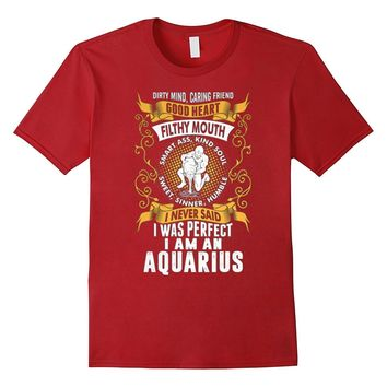 I Am An Aquarius Funny T Shirt