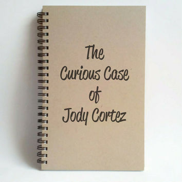 The curious case of (YOUR NAME), 5x8 custom Journal, personalized, spiral notebook, brown kraft notebook, white, customized with your name