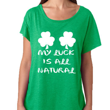 Women's Dolman My Luck Is All Natural Shamrock St Patrick's