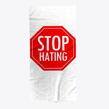 Stop Hating Sign Beach Towel