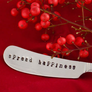 butter knife- Spread happiness-hand stamped by samirahcolletions