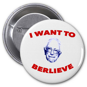 I Want To Berlieve Pins Bernie 2016 3 Pins