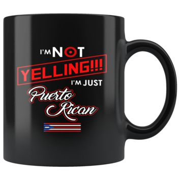 I'm Not Yelling I'm Just Puerto Rican Flag Mug