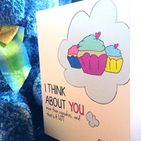 I Think About You More Than Cupcakes; I Think of You Card; Illustrated Cupcake gift