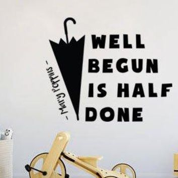 """Lucky Girl Decals Well Begun Is Half Done Mary Poppins Wall Decal Sticker 14.5""""w x 12""""h"""