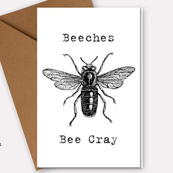 Adult Funny Best Friend Birthday Card, Beeches Be Cray, Humorous Naughty Card, Bee Physical Card From RuthiesMagicalCamera
