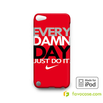 EVERY DAMN DAY 2 Nike Just Do It  iPod Touch 4, 5 Case Cover