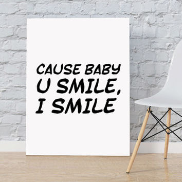 "Justin Bieber quote, song lyric art, Purpose album ""Cause baby u smile i smile"" lyrics dorm decor song quotes Watercolor INSTANT DOWNLOAD"