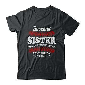 Baseball Sister I'm Just Here For The Concession Stand