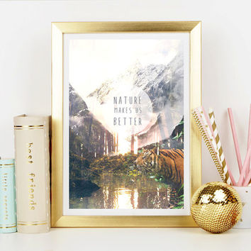 Nature Makes Us Better - Home Decor - Art Print - Nature Print- Outdoors Print