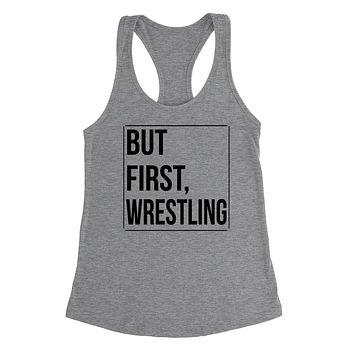 But first wresling, wrestling day, game day, sport gift ideas, team Ladies Racerback Tank Top