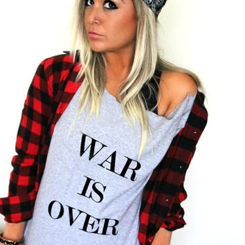 FREE SHIPPING- War Is Over, Military Shirt, Off Shoulder Shirt, Hipster Shirt, Slouchy Shirt, Oversized Shirt (women, teen girls)