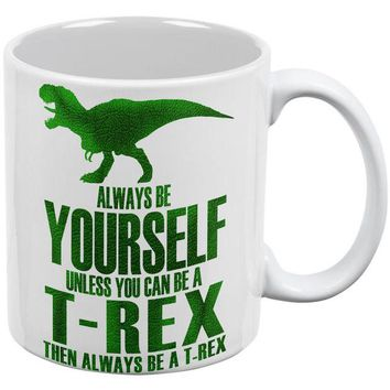 DCCKJY1 Always Be Yourself T-Rex White All Over Coffee Mug
