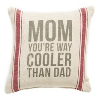 Primitives by Kathy 'Mom, You're Way Cooler Than Dad' Pillow