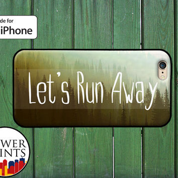Let's Run Away Quote Explore Travel Wander Cute Accessory For Rubber iPhone 4 and 4s and iPhone 5 and 5s and 5c and iPhone 6 and 6 Plus +