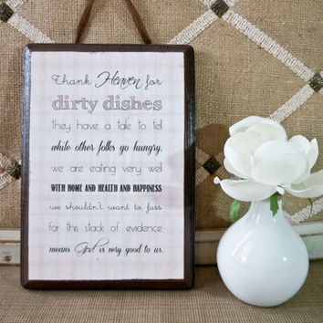 Thank Heaven for Dirty Dishes - Wooden Sign - Kitchen Decor
