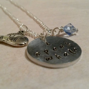 Finding Nemo I Speak Whale hand stamped necklace Dory quote