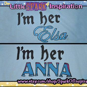 Best Buddies - I'm Her Elsa, I'm Her Anna Disney Inspired Sisters Shirts