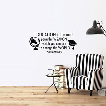 Inspirational Wall Decal Quote Education Is The Most Powerful Weapon Removable Vinyl Educational Wall Decals for Classroom School Decor Q322