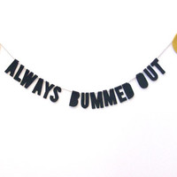Always Bummed Out felt banner, 90s emoticon banner in black and yellow