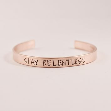 """STAY RELENTLESS"" Cuff Bracelet - Available in Aluminum, Copper, Brass or Sterling"